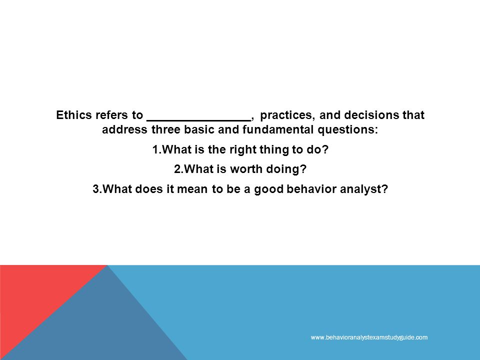 Ethics refers to ________________, practices, and decisions that address three basic and fundamental questions: 1.What is the right thing to do.