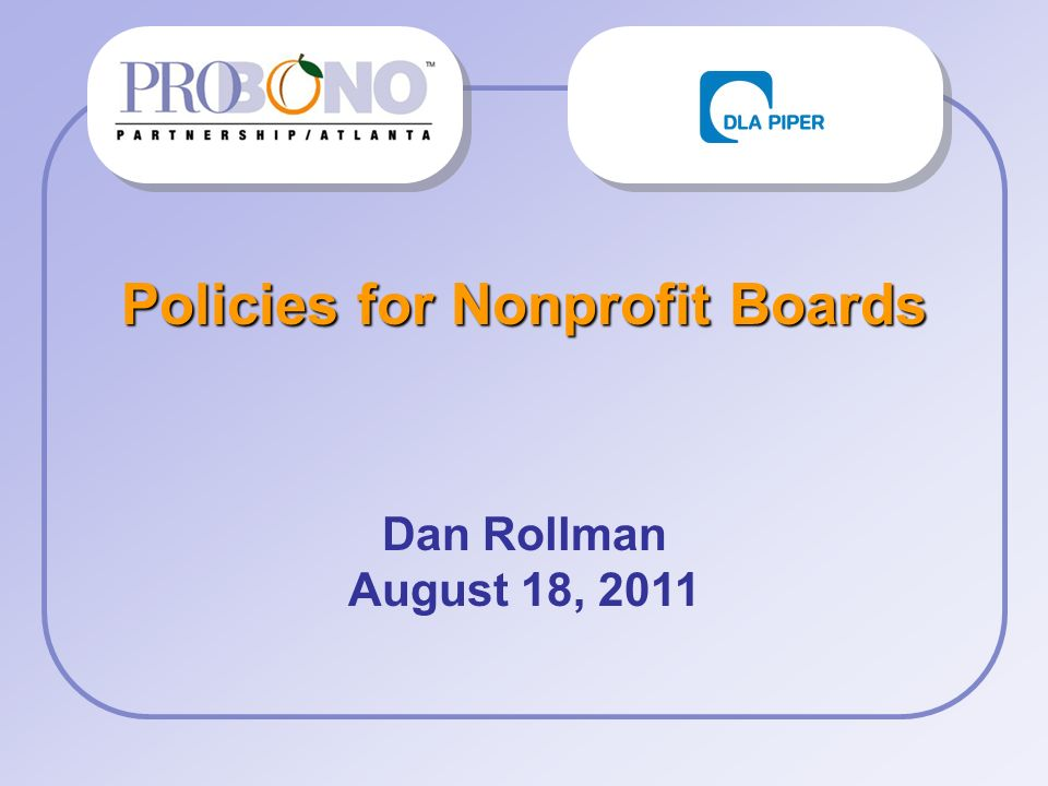 Policies for Nonprofit Boards Dan Rollman August 18, 2011