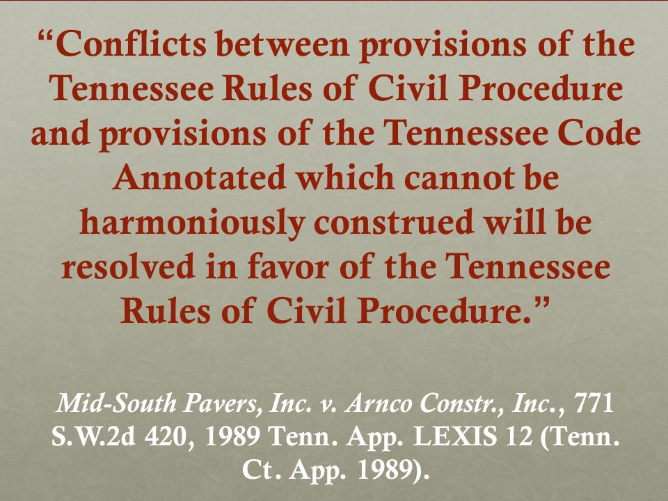 Conflicts between provisions of the Tennessee Rules of Civil Procedure and provisions of the Tennessee Code Annotated which cannot be harmoniously construed will be resolved in favor of the Tennessee Rules of Civil Procedure.