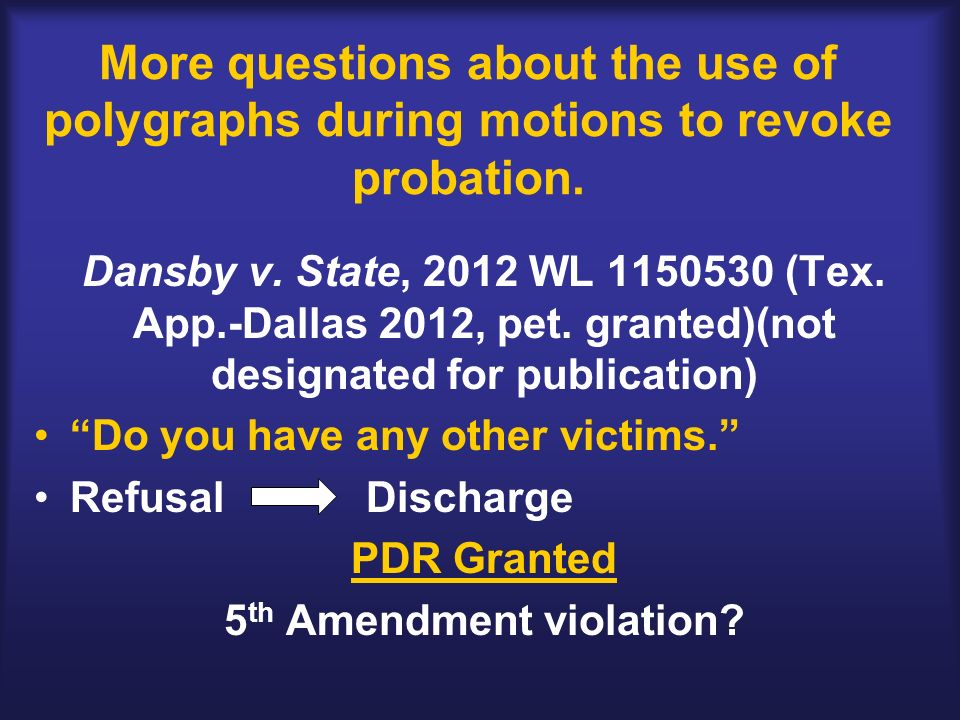 More questions about the use of polygraphs during motions to revoke probation.
