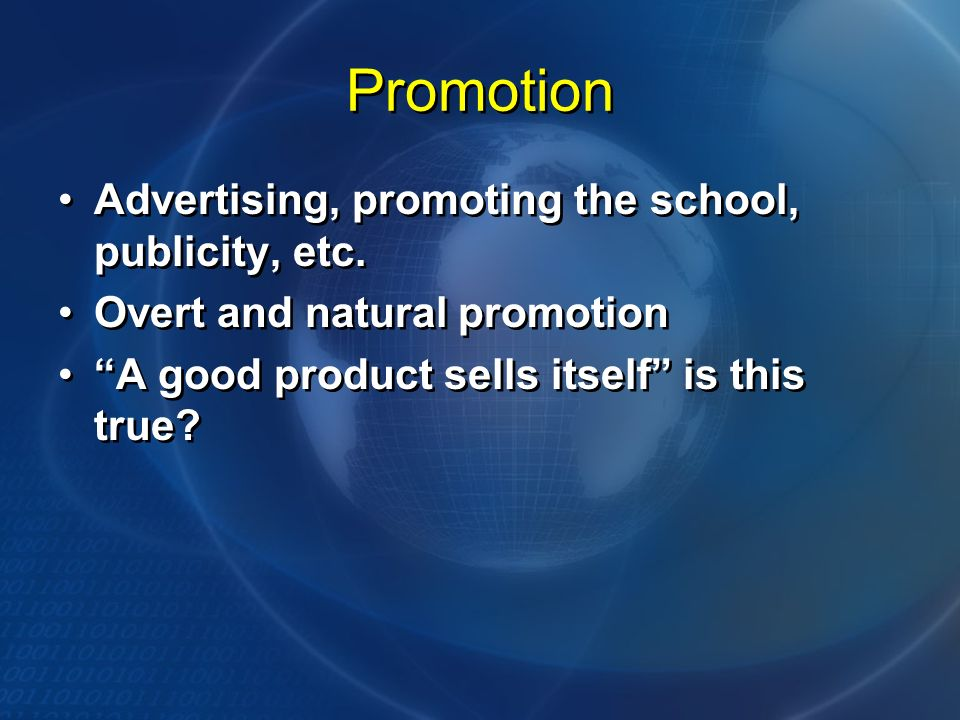 Promotion Advertising, promoting the school, publicity, etc.