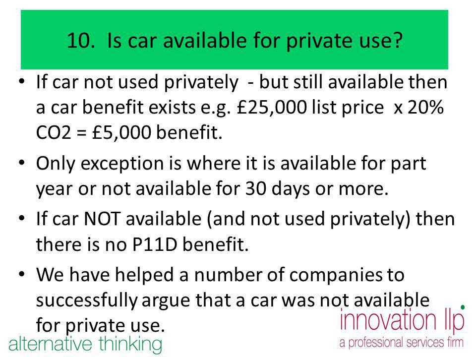 10. Is car available for private use.