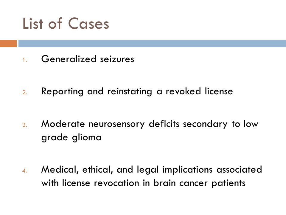 List of Cases 1. Generalized seizures 2. Reporting and reinstating a revoked license 3.