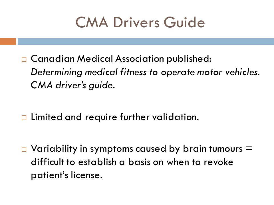 CMA Drivers Guide Canadian Medical Association published: Determining medical fitness to operate motor vehicles.