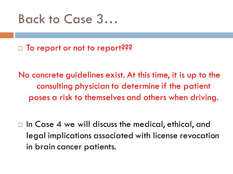 Back to Case 3… To report or not to report . No concrete guidelines exist.