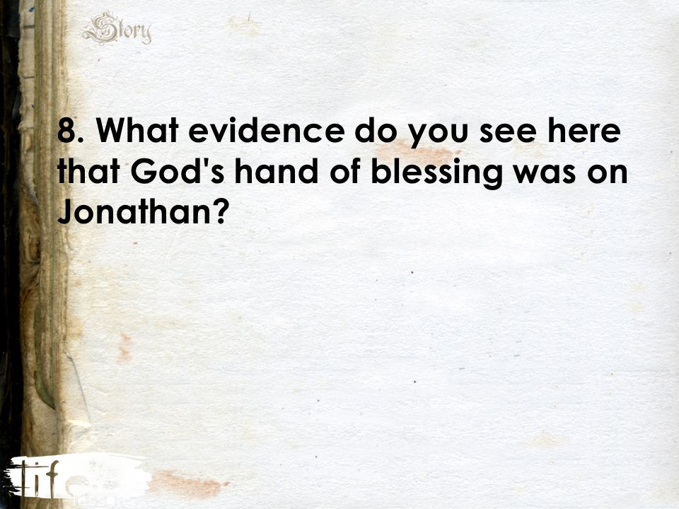 8. What evidence do you see here that God s hand of blessing was on Jonathan