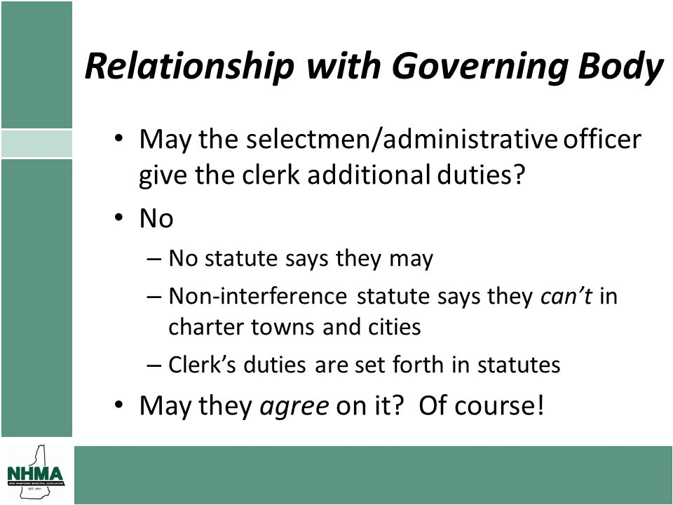 Relationship with Governing Body May the selectmen/administrative officer give the clerk additional duties.