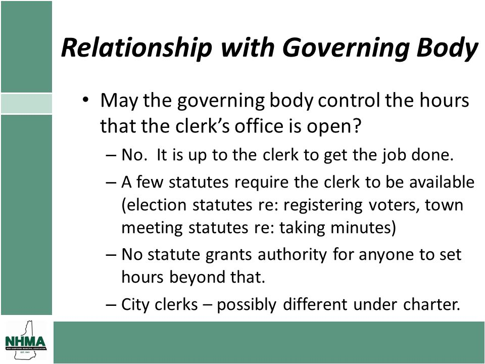 Relationship with Governing Body May the governing body control the hours that the clerks office is open.