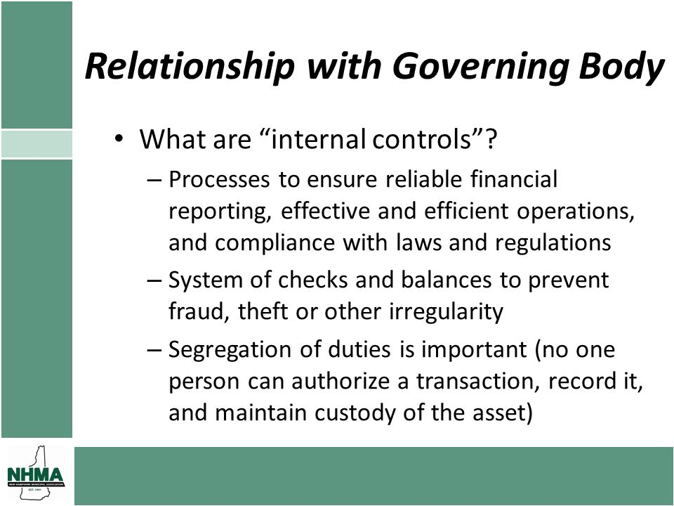 Relationship with Governing Body What are internal controls.