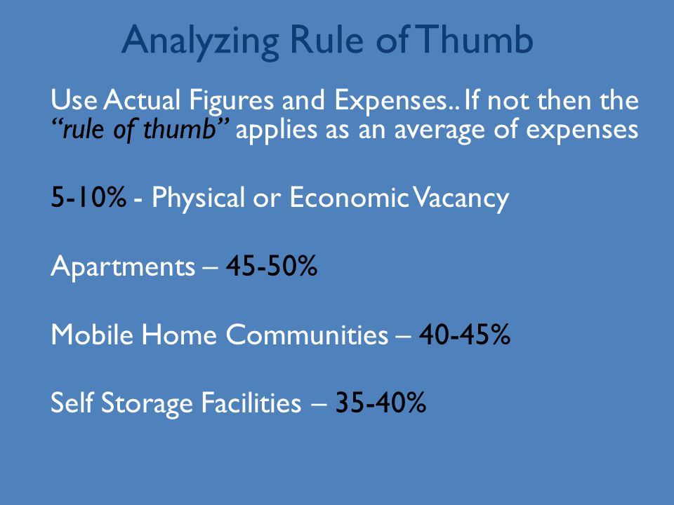 Analyzing Rule of Thumb Use Actual Figures and Expenses..