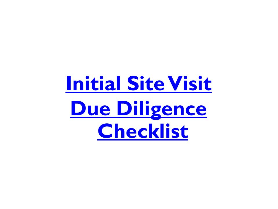 Initial Site Visit Due Diligence Checklist