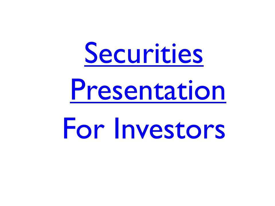 Securities Presentation For Investors
