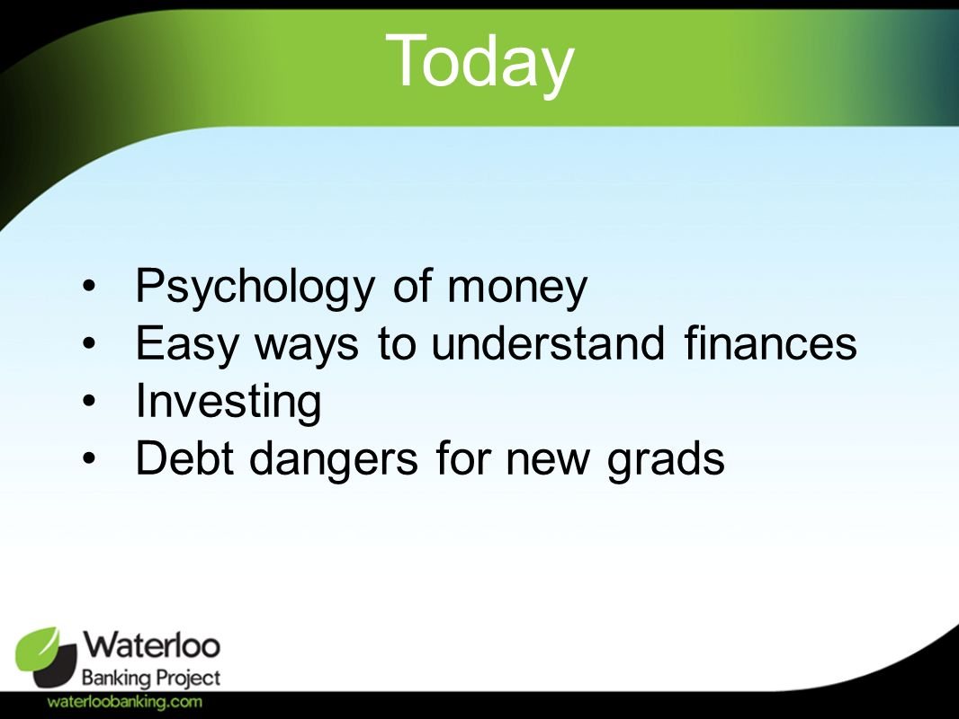 Today Psychology of money Easy ways to understand finances Investing Debt dangers for new grads