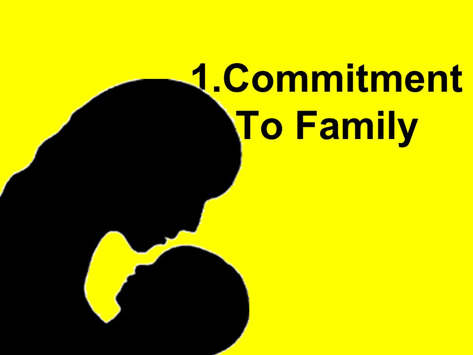 1.Commitment To Family