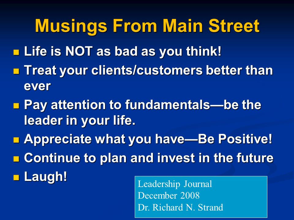 Musings From Main Street Life is NOT as bad as you think.