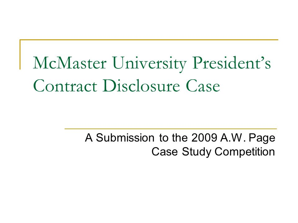 McMaster University Presidents Contract Disclosure Case A Submission to the 2009 A.W.