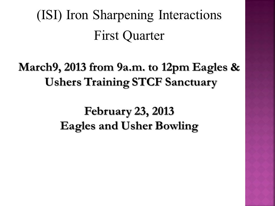 (ISI) Iron Sharpening Interactions First Quarter March9, 2013 from 9a.m.