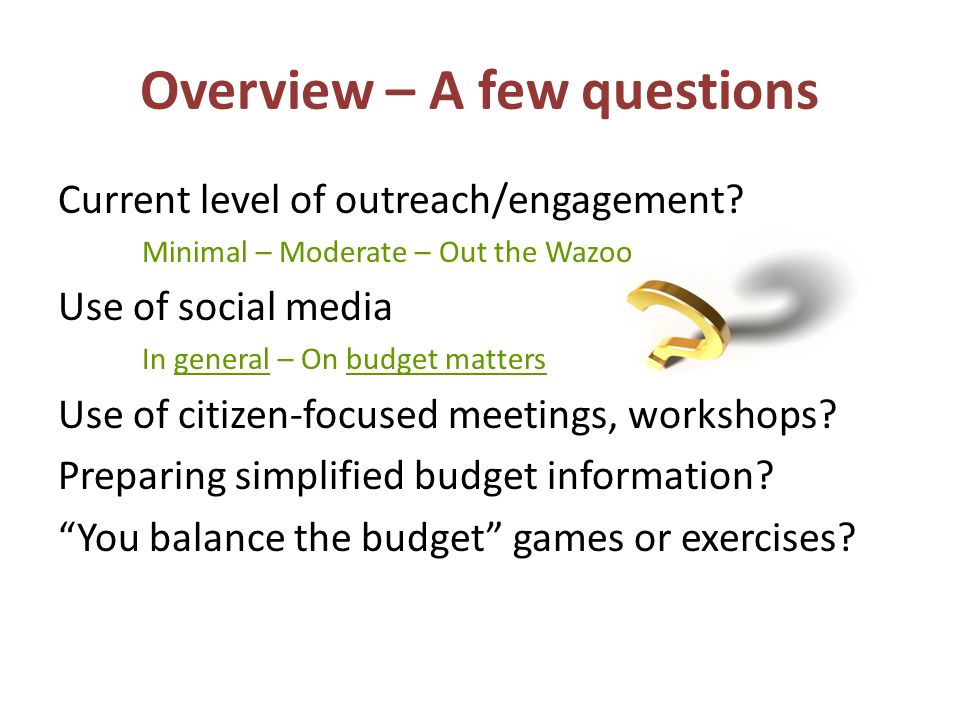 Overview – A few questions Current level of outreach/engagement.