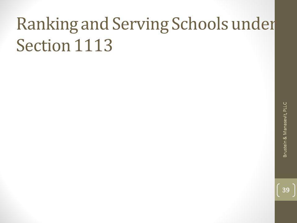 Ranking and Serving Schools under Section 1113 Brustein & Manasevit, PLLC 39