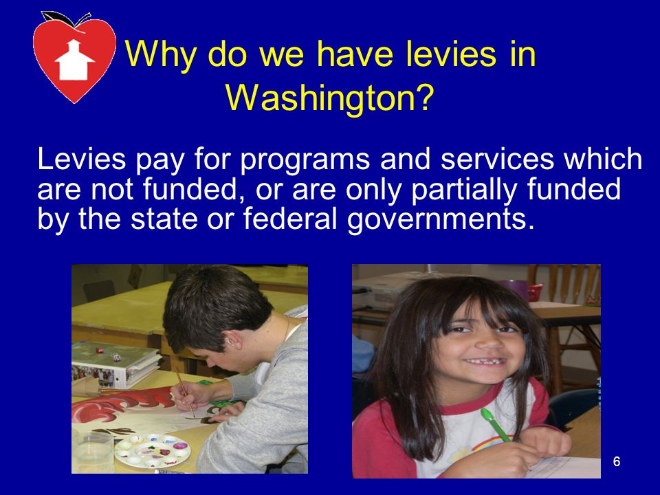 Why do we have levies in Washington.