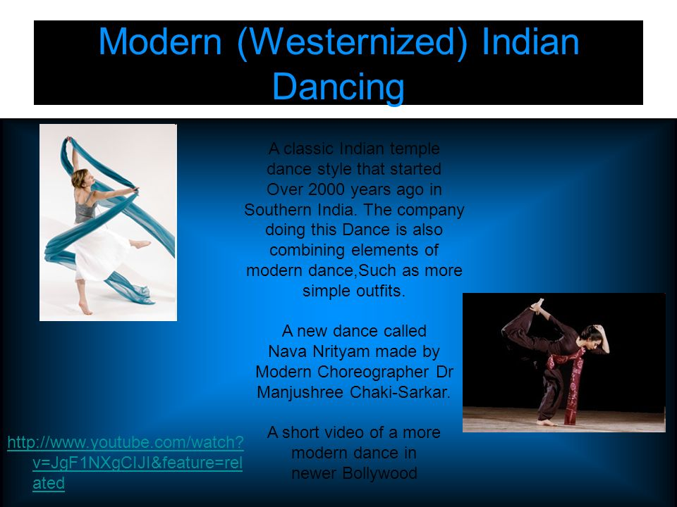 Modern (Westernized) Indian Dancing A classic Indian temple dance style that started Over 2000 years ago in Southern India.