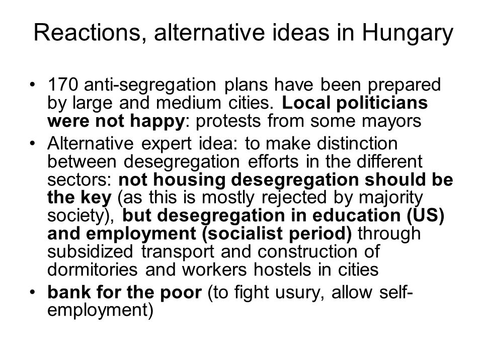 Reactions, alternative ideas in Hungary 170 anti-segregation plans have been prepared by large and medium cities.