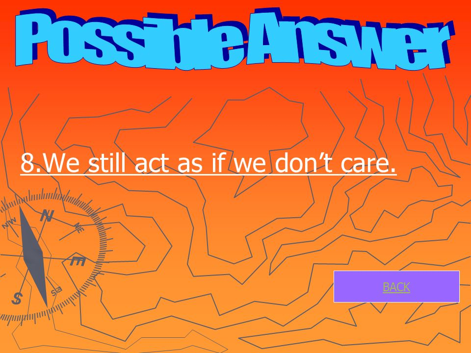 8.We still act as if we dont care. BACK