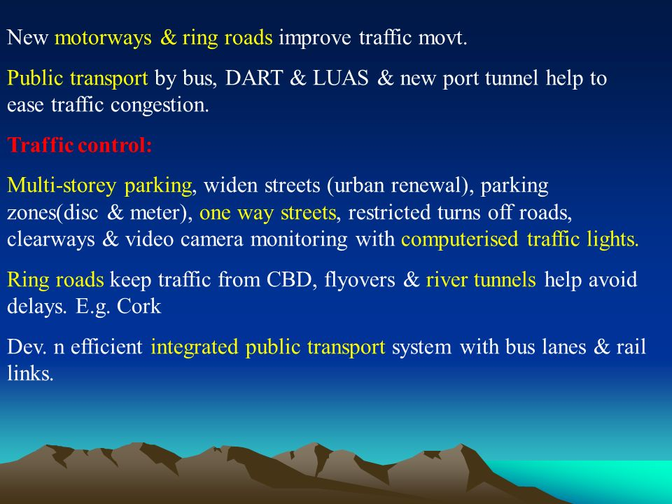 New motorways & ring roads improve traffic movt.