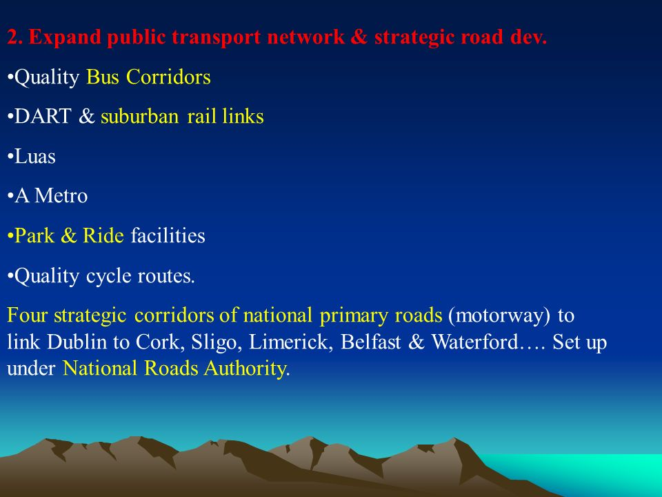 2. Expand public transport network & strategic road dev.