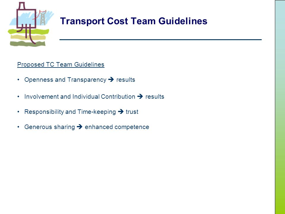 Transport Cost Team Guidelines Proposed TC Team Guidelines Openness and Transparency results Involvement and Individual Contribution results Responsibility and Time-keeping trust Generous sharing enhanced competence
