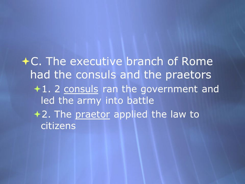III. The Roman State A. Romans didnt trust kings because of the Etruscans B.