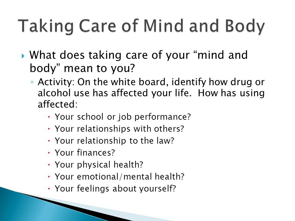 What does taking care of your mind and body mean to you.