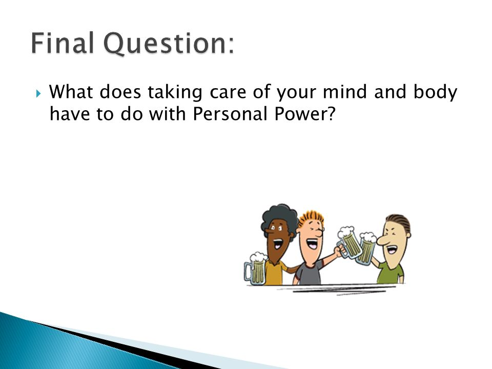 What does taking care of your mind and body have to do with Personal Power