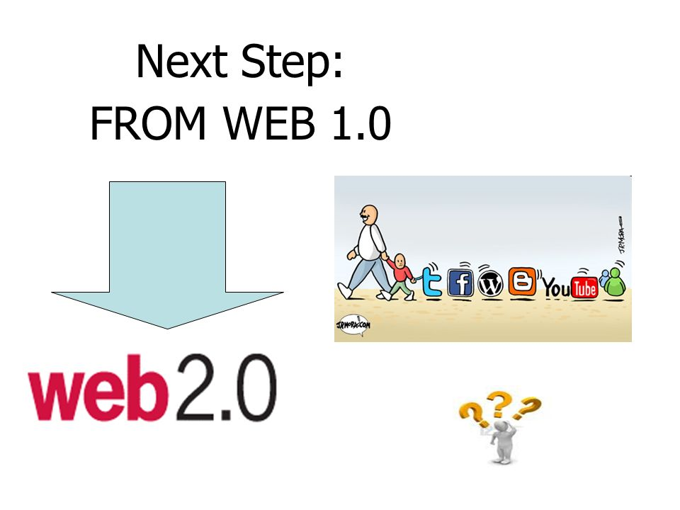 Next Step: FROM WEB 1.0