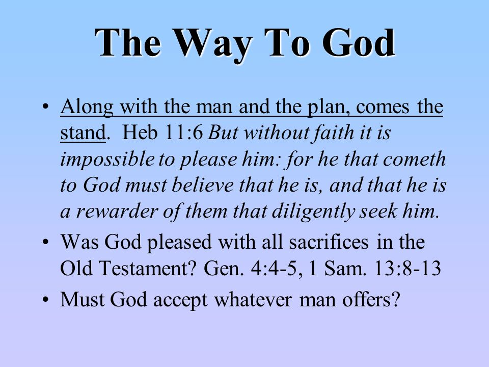 The Way To God Along with the man and the plan, comes the stand.