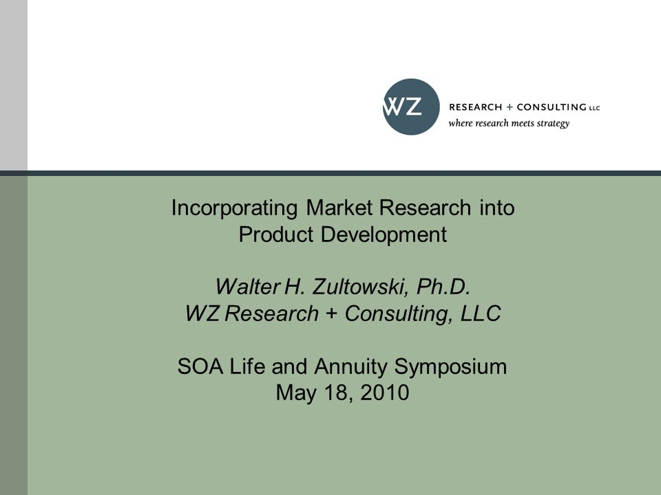 Incorporating Market Research into Product Development Walter H.