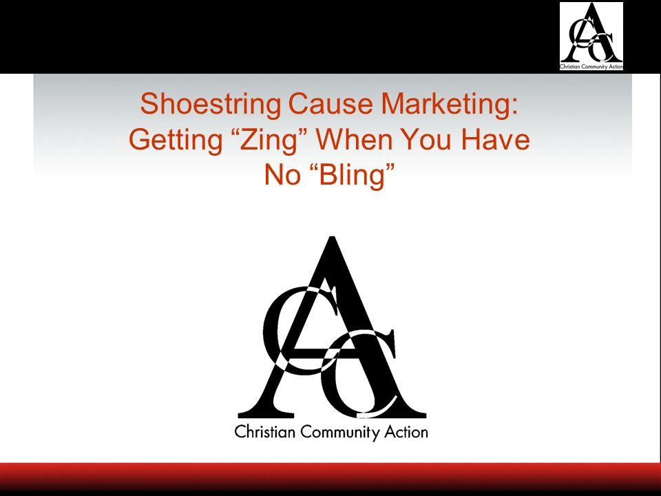 Shoestring Cause Marketing: Getting Zing When You Have No Bling