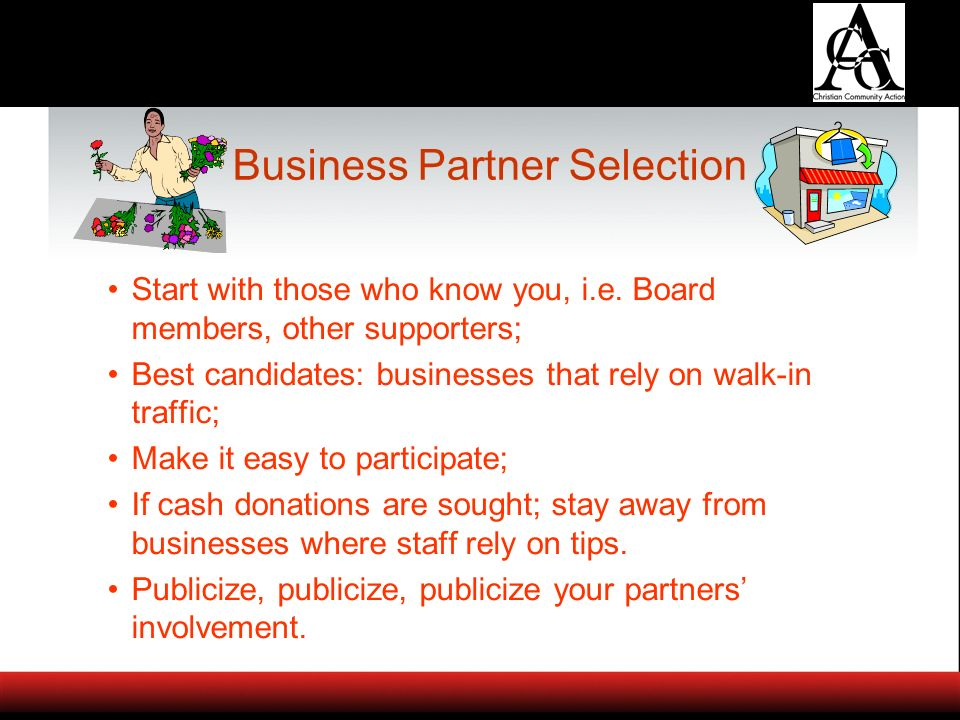 Business Partner Selection Start with those who know you, i.e.