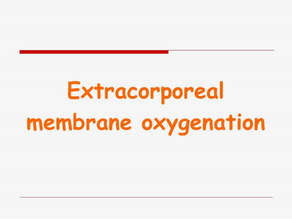 Extracorporeal membrane oxygenation
