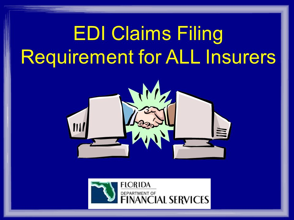 EDI Claims Filing Requirement for ALL Insurers