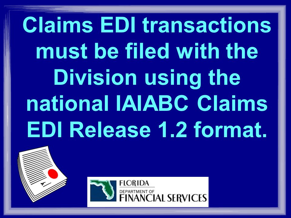Claims EDI transactions must be filed with the Division using the national IAIABC Claims EDI Release 1.2 format.