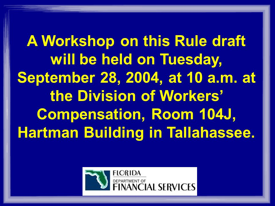 A Workshop on this Rule draft will be held on Tuesday, September 28, 2004, at 10 a.m.