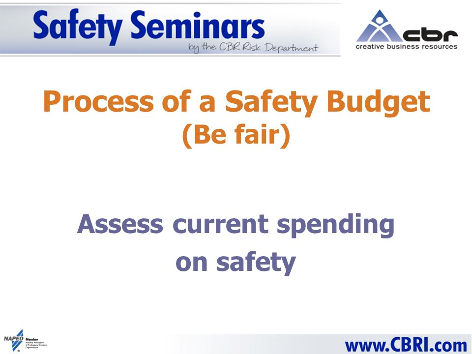 Process of a Safety Budget (Be fair) Assess current spending on safety