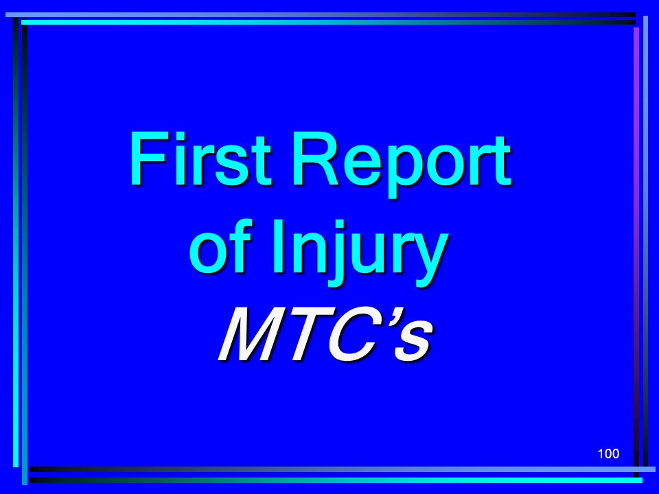 100 First Report of Injury MTCs