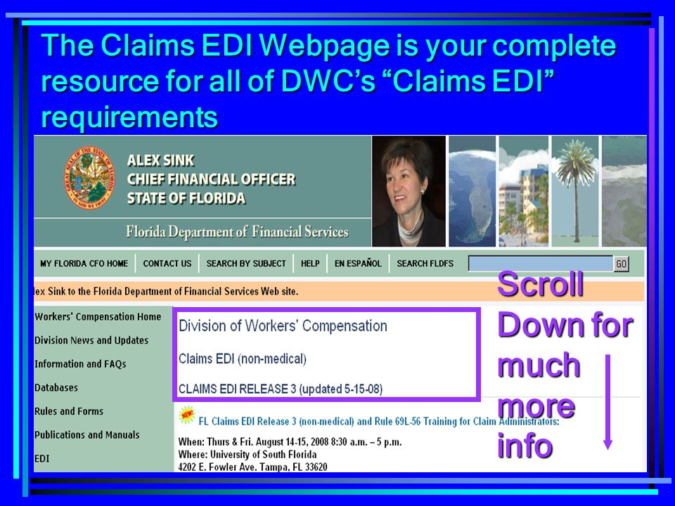 43 The Claims EDI Webpage is your complete resource for all of DWCs Claims EDI requirements Scroll Down for much more info