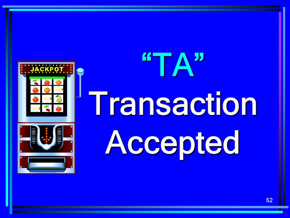52 TA Transaction Accepted