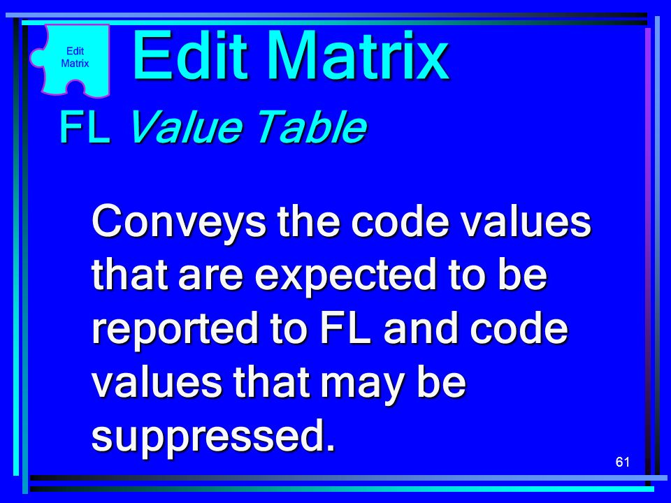61 FL Value Table FL Value Table Conveys the code values that are expected to be reported to FL and code values that may be suppressed.