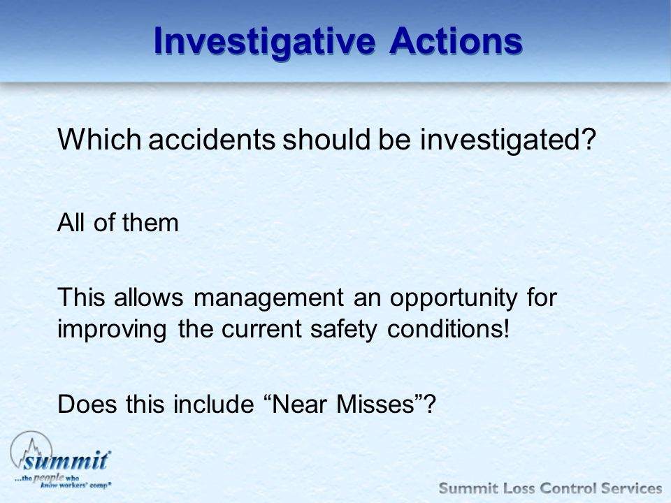 Investigative Actions Which accidents should be investigated.