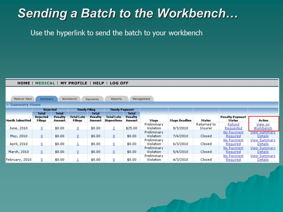 Sending a Batch to the Workbench… Use the hyperlink to send the batch to your workbench