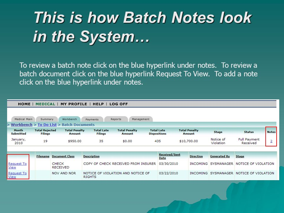 This is how Batch Notes look in the System… To review a batch note click on the blue hyperlink under notes.